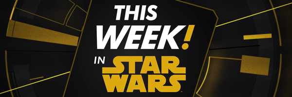 This Week In Star Wars